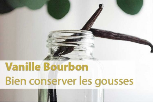 Comment conserver sa vanille ?